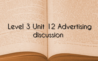 Level 3 Unit 12 Advertising discussion