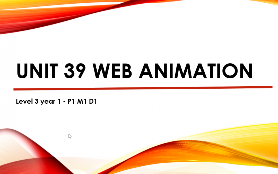 Unit 39 web animation week 3